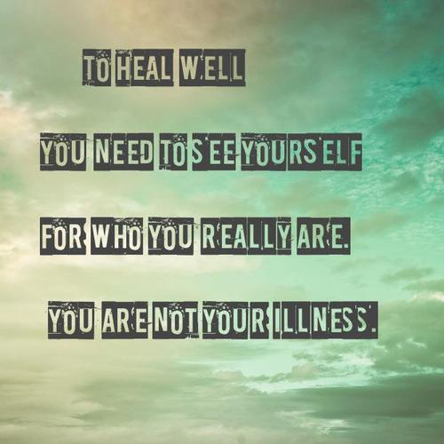 not your illness