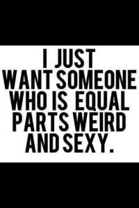 weird and sexy