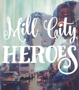 mill city heroes city love