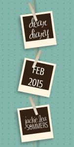 dear diary FEB 2015